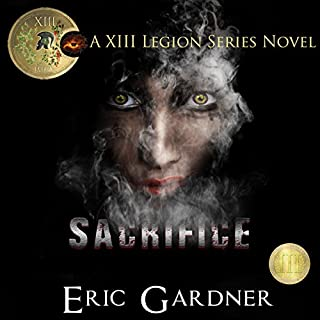 Sacrifice     Thirteenth Legion Series, Volume 3              By:                                                                                                                                 Eric Gardner                               Narrated by:                                                                                                                                 Meral Mathews                      Length: 7 hrs and 9 mins     11 ratings     Overall 4.6