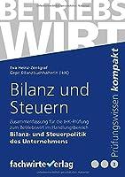 Bilanz und Steuerpolitik: Zusammenfassung fuer die Pruefung Betriebswirt (IHK)