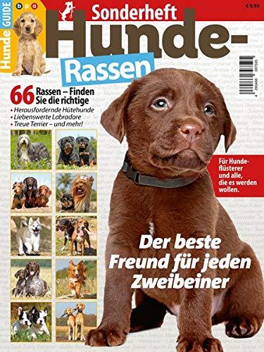 Hunde Guide Sonderheft: Hunderassen: 66 Rassen - Finden Sie die richtige