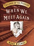 Children of the Promise, Vol. 4: When We Meet Again