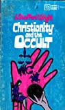 Christianity and the occult (Moody pocket books)