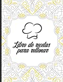 Libro de recetas para rellenar: Cuaderno de cocina l 100 recetas para rellenar l Un regalo ideal para un entusiasta de la cocina.
