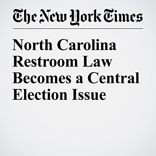 North Carolina Restroom Law Becomes a Central Election Issue audiobook cover art