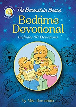 The Berenstain Bears Bedtime Devotional: Includes 90 Devotions (Berenstain Bears/Living Lights: A Faith Story) by [Mike Berenstain]