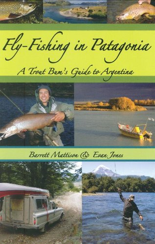 trout fishings Fly-Fishing in Patagonia: A Trout Bum's Guide to Argentina