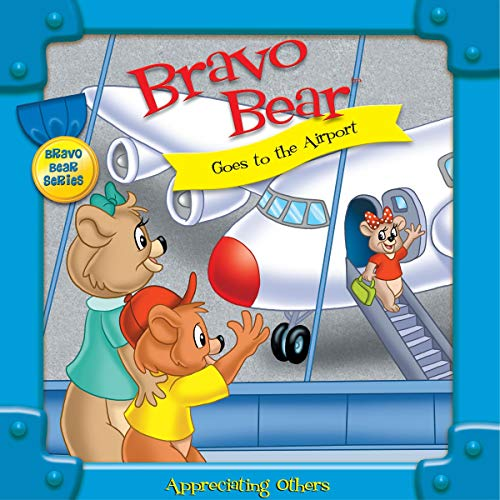 Bravo Bear Goes to the Airport Audiobook By Christian Hainsworth cover art