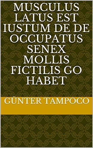 musculus latus est iustum de de occupatus senex mollis fictilis Go habet (Italian Edition)