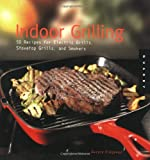Indoor Grilling: 50 Recipes For Electric Grills,...