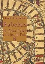 Lettre à Julien sur Rabelais - Le Tiers Livre et le jeu de l'oie de Claude Gaignebet