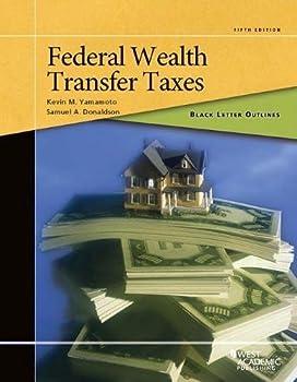 Black Letter Outline on Federal Wealth Transfer Taxes  Black Letter Outlines