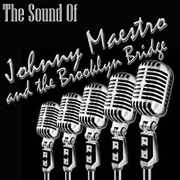 The Sound Of Johnny Maestro And The Brooklyn Bridge