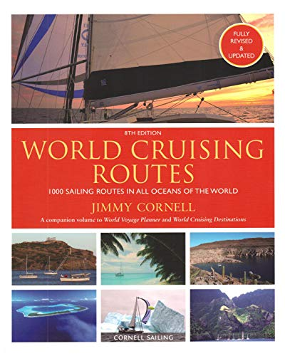 Compare Textbook Prices for World Cruising Routes: 1000 Sailing Routes in All Oceans of the World - 8th Edition ISBN 9781999722944 by Jimmy Cornell
