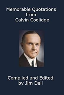 Memorable Quotations from Calvin Coolidge (English Edition)