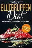 Die Blutgruppendiät - Das ultimative Kochbuch für Blutgruppe 0: Kochbuch für Blutgruppe 0 mit 100 Rezepten zur Blutgruppenernährung nach Adamo,...