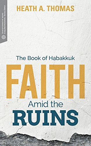 Faith Amid the Ruins: The Book of Habakkuk (Transformative Word)