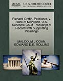 Richard Griffin, Petitioner, v. State of Maryland. U.S. Supreme Court Transcript of Record with Supporting Pleadings