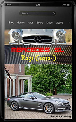 Mercedes-Benz, The SL story, R231: From the SL350 to the SL65 AMG (English Edition)