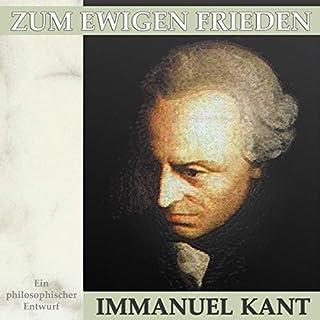 Zum ewigen Frieden     Ein philosophischer Entwurf              Autor:                                                                                                                                 Immanuel Kant                               Sprecher:                                                                                                                                 Andreas Dietrich                      Spieldauer: 1 Std. und 50 Min.     1 Bewertung     Gesamt 4,0