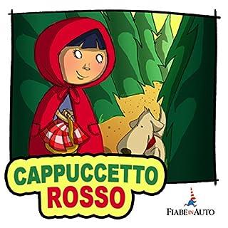 Cappuccetto Rosso                   Di:                                                                                                                                 Fratelli Grimm                               Letto da:                                                                                                                                 Narratori Vari                      Durata:  12 min     17 recensioni     Totali 3,5
