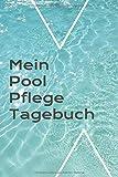 Mein Pool Pflege Tagebuch: Notie...