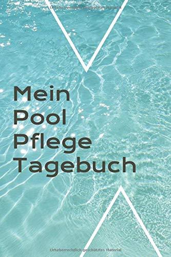 Mein Pool Pflege Tagebuch: Notieren Sie Ihre Pool Pflege ganz genau in Ihrem gepunktetem Pool Pflege Tagebuch und behalten sie ihre Pflegemittel im Auge für mehr Spaß mit Ihrem Swimmingpool