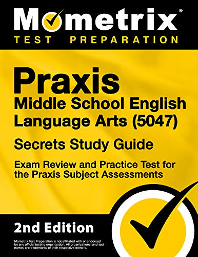 Compare Textbook Prices for Praxis Middle School English Language Arts 5047 Secrets Study Guide - Exam Review and Practice Test for the Praxis Subject Assessments [] 2nd Edition ISBN 9781516741212 by Mometrix Test Prep