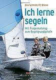 Ich lerne Segeln: Mit Fragenkatalog zum Segelgrundschein - Heinz Overschmidt