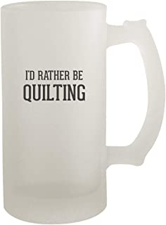 I'd Rather Be QUILTING - Frosted Glass 16oz Beer Stein