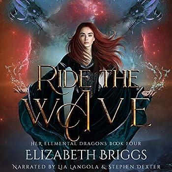 Ride the Wave  A Reverse Harem Dragon Fantasy  Her Elemental Dragons Book 4