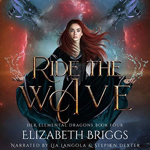 Ride the Wave: A Reverse Harem Dragon Fantasy: Her Elemental Dragons, Book 4