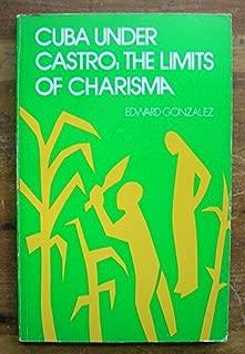 Cuba under Castro: The limits of charisma