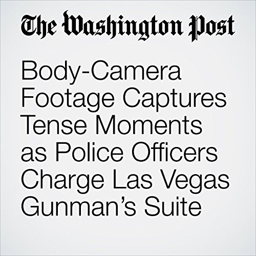 Body-Camera Footage Captures Tense Moments as Police Officers Charge Las Vegas Gunman's Suite copertina