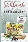 Schlank mit dem Thermomix: Die besten Rezepte um schnell und langfristig abzunehmen ohne zu Hungern
