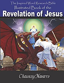 The Illustrated Book of the Revelation of Jesus  Inspired Word Research Bible