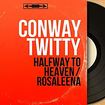Halfway to Heaven / Rosaleena (Mono Version)