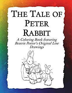 The Tale of Peter Rabbit Coloring Book: Beatrix Potter's Original Illustrations from the Classic Children's Story (Historic Images)