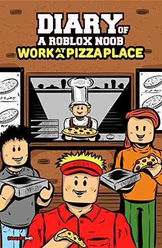 Diary of a Roblox Noob: Work at a Pizza Place (English Edition)