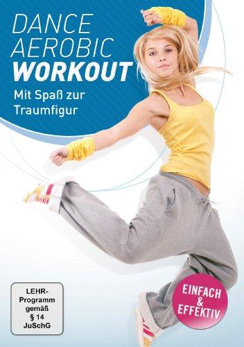 Dance Aerobic Workout - Mit Spaß zur Traumfigur