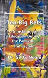 Ten Big Bets: Transforming Education During the Pandemic and Beyond (English Edition)