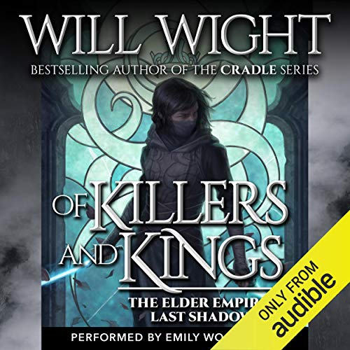 Of Killers and Kings Audiobook By Will Wight cover art