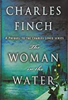 The Woman in the Water (Charles Lenox Mysteries)