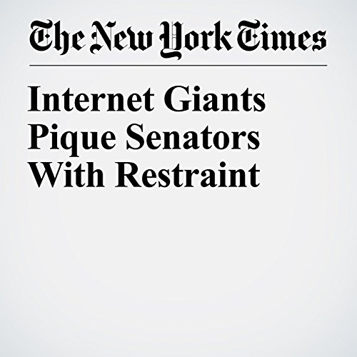 Internet Giants Pique Senators With Restraint copertina