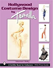 Hollywood Costume Design by Travilla (A Schiffer Book for Collectors)