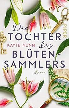 Die Tochter des Blütensammlers: Roman (German Edition) par [Kayte Nunn, Ursula C. Sturm]