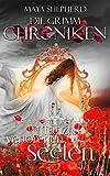 Maya Shepherd: Die Grimm Chroniken 06: Der Tanz der verlorenen Seelen