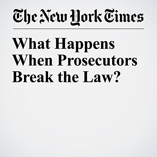 What Happens When Prosecutors Break the Law? copertina