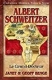 Albert Schweitzer: Le Grand Docteur