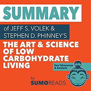 Summary of Jeff S. Volek's The Art and Science of Low Carbohydrate Living cover art