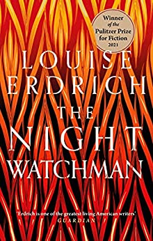 The Night Watchman: Winner of the Pulitzer Prize in Fiction 2021 (English Edition) PDF EPUB Gratis descargar completo