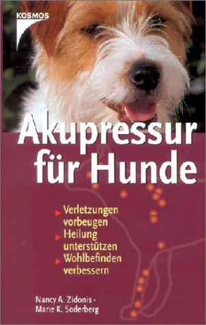 Akupressur für Hunde: Verletzungen vorbeugen, Heilung unterstützen, Wohlbefinden verbessern
